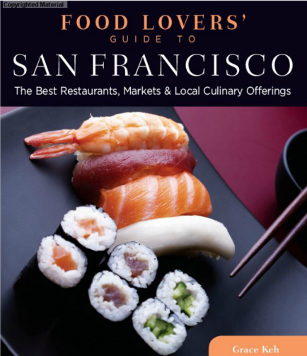 Grace Keh Food Lovers' Guide to San Francisco